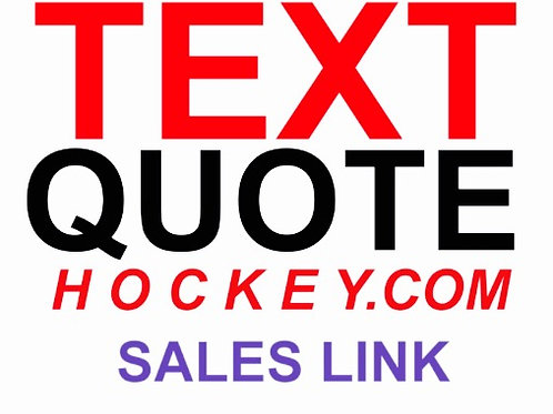 Your Sale at (TextQuoteHockey.com)