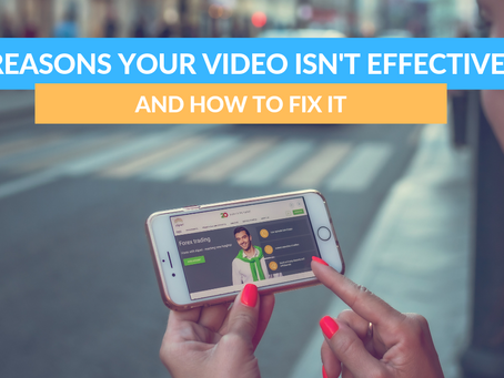 6 Reasons your video isn't effective and how to fix it!