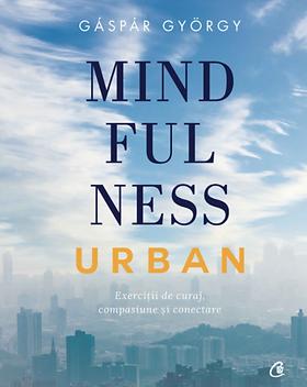 Mindfulness urban Exercitii de curaj, co