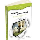 Nietzsche pentru stresati 99 de pilule d