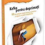 Kafka pentru deprimati 99 de pilule insp