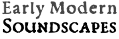 Early Modern Soundscapes Network Logo