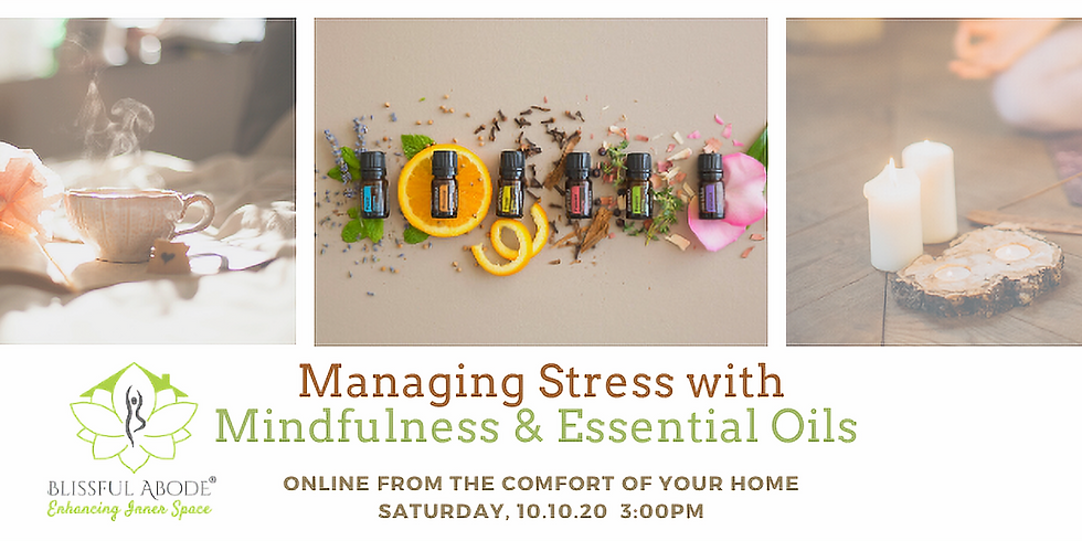 Managing Stress with Mindfulness & Essential Oils