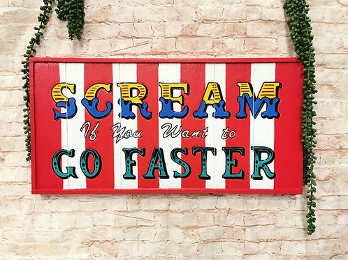 Scream If You Want To Go Faster Sign