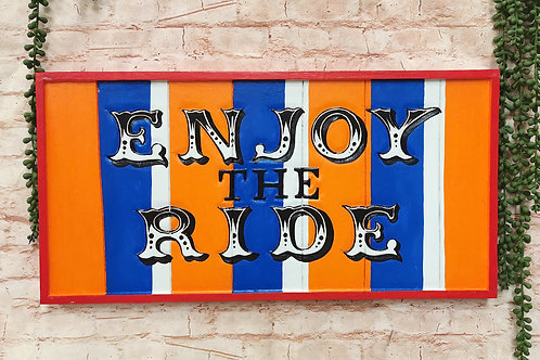 Enjoy the Ride Sign