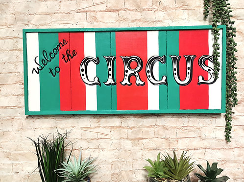 Welcome to the Circus Sign