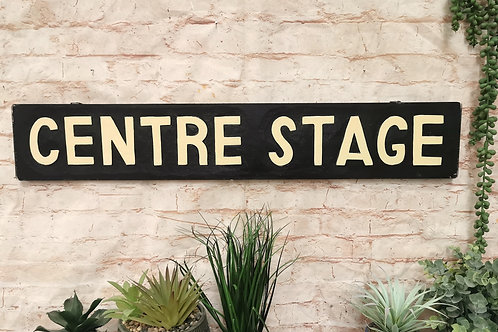 Centre Stage Vintage Sign