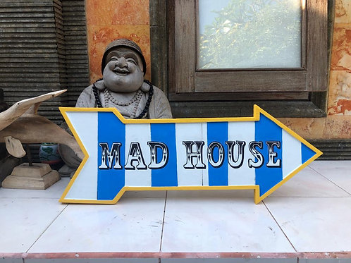 Mad House Sign