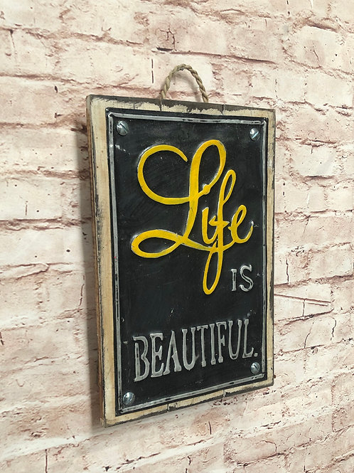 Life is Beautiful Metal A4 Sign