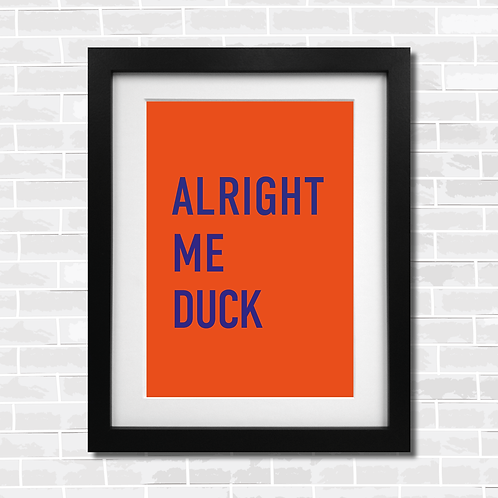 alright me duck
