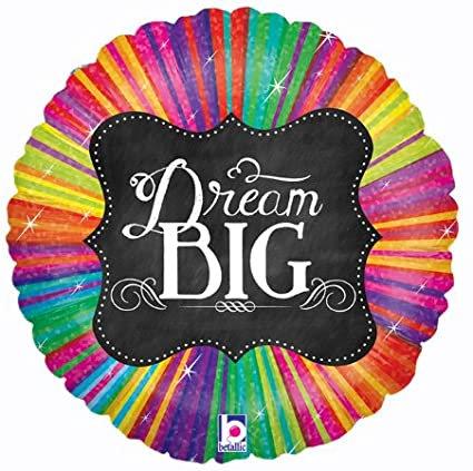"""18"""" Dream Big Foil Balloon"""