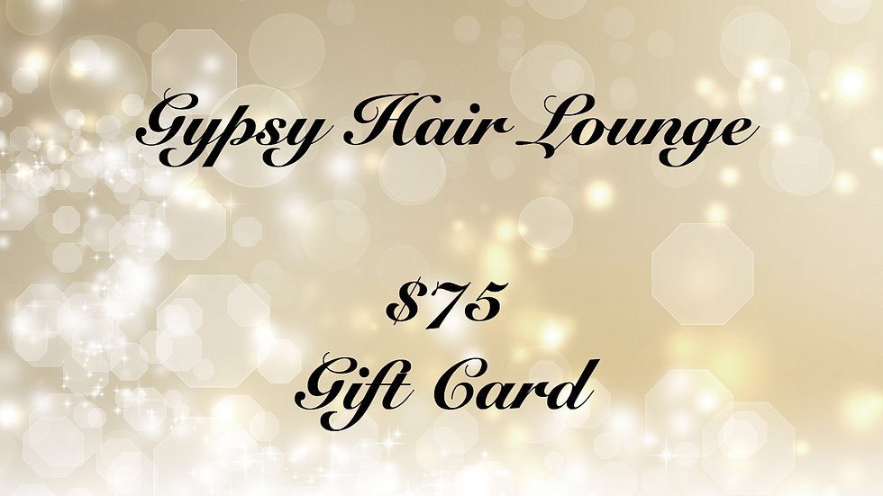 Gypsy Hair Lounge Gift Card $75