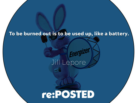 To be burned out is to be used up, like a battery.