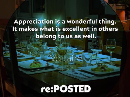 Appreciation is a wonderful thing.