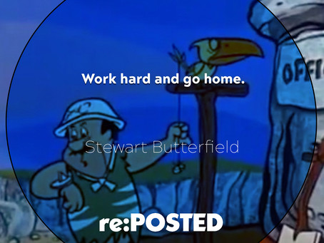 Work hard and go home.