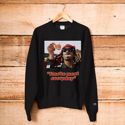 Smoke Meat Everyday Champion Sweatshirt