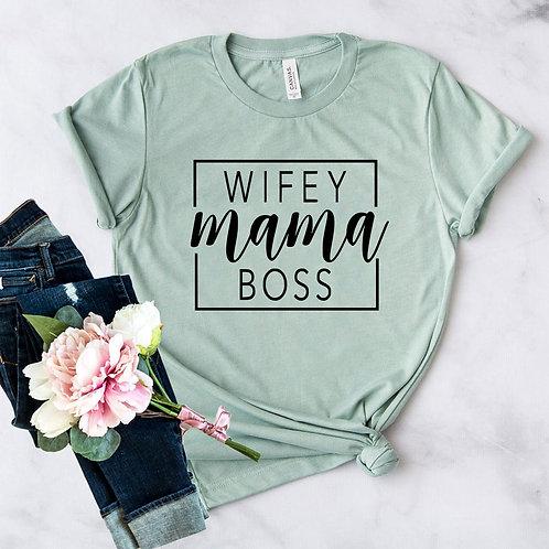Wifey Mama Boss shirt