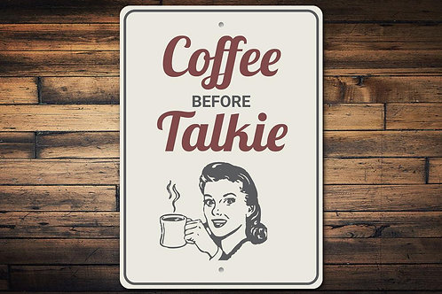 Coffee Before Talkie Sign