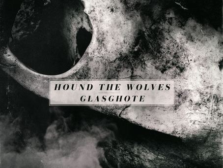 Hound The Wolves & Glasghote