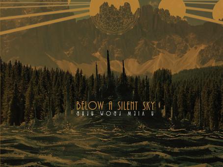 "BELOW A SILENT SKY ""A View From Afar"""