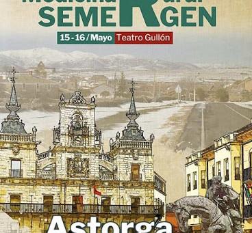 1er CONGRESO DE MEDICINA RURAL (SEMERGEN). 15-16 Mayo en Astorga