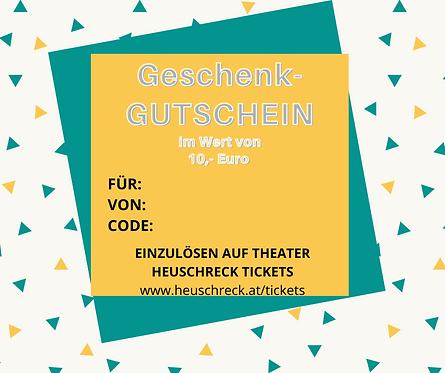 GESCHENKGUTSCHEIN FÜR HEUSCHRECK-THEATERTICKETS € 10,-