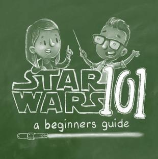 Star Wars 101: A Beginners Guide