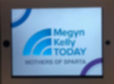 Mothers of Sparta on Megyn Kelly Tody show sign