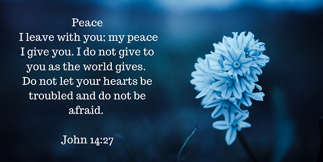 Peace I leave with you; my peace I give