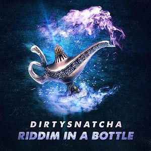 DirtySnatcha - Riddim In A Bottle.jpg