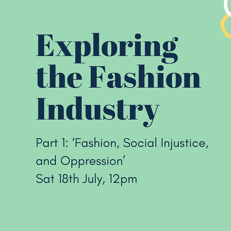Exploring the Fashion Industry: Part 1