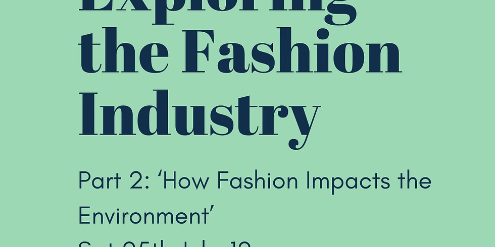 Exploring the Fashion Industry: Part 2