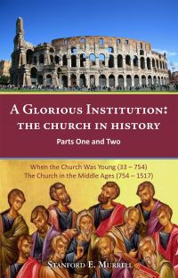 The Church In History Parts One and Two
