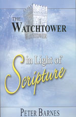 The WATCHTOWER in Light of Scripture