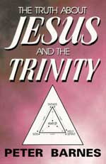 The Truth about JESUS and the TRINITY