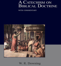 A Catechism on Biblical Doctrine