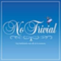 NO TRIVIAL.jpg