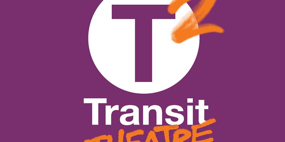 T2: Transit Theatre