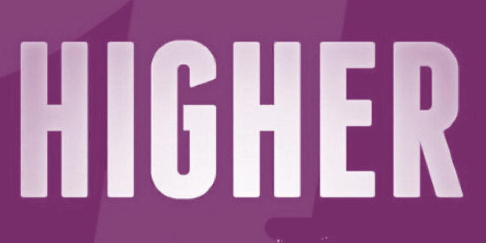 HIGHER Auditions - 10:00a-10:30a