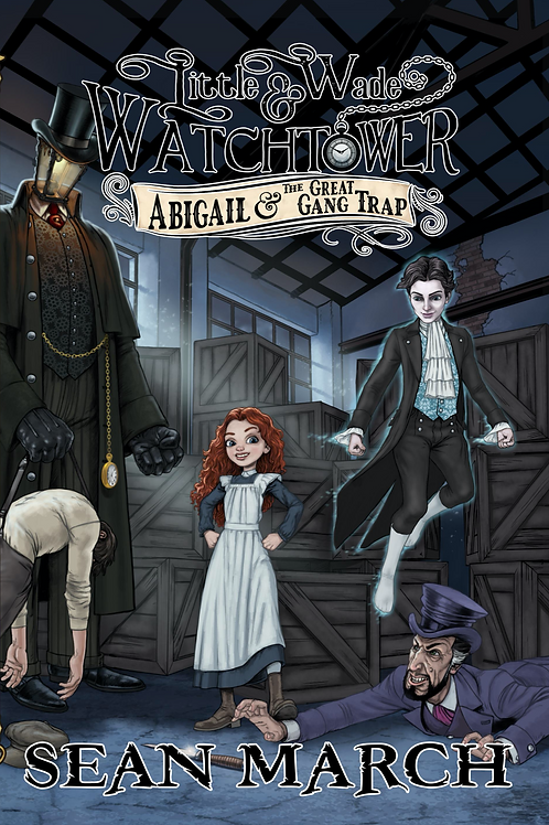 LWAWT #1: Abigail and the Great Gang Trap EBOOK