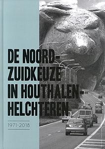 Boek De Noord-Zuidkeuze in Houthalen-Helchteren 1971-2018