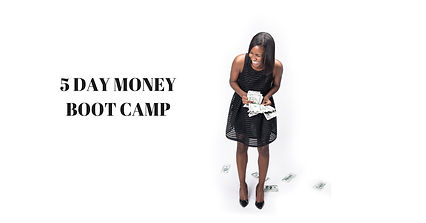 5 DAY MONEY BOOT CAMP INTRO.jpg