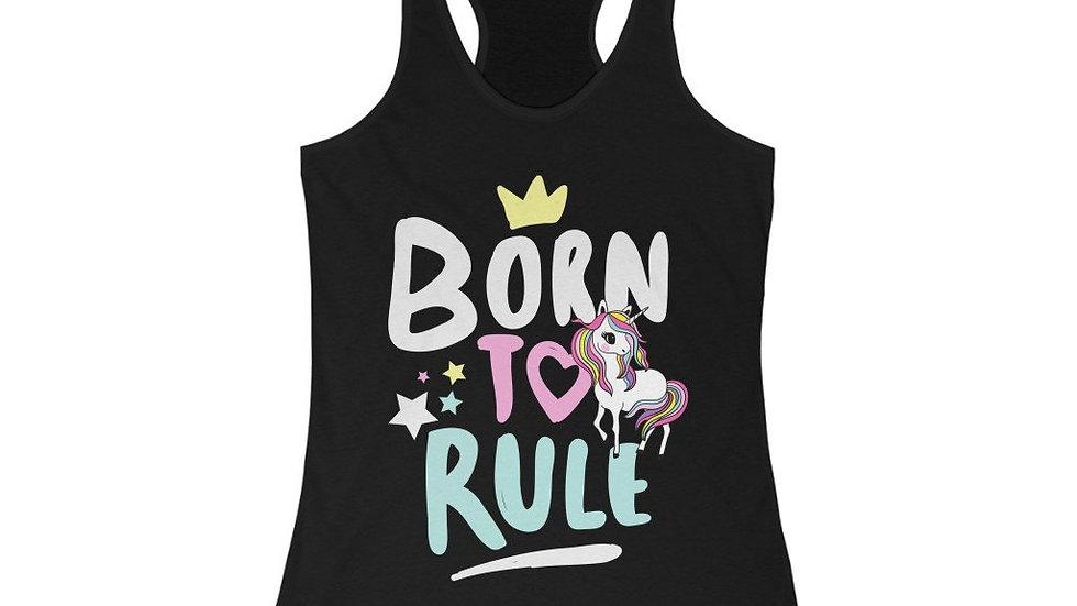 Born to Rule Unicorn Racerback Tank Top