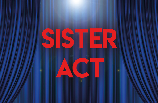 Sister Act: Dates for the diary