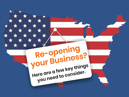 Re-opening your Business? Here are a few key things you need to consider.