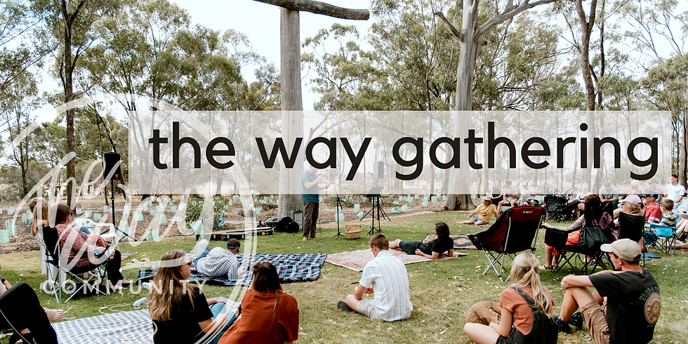 The Way Family Gathering - July 11th 2021 @ 11AM