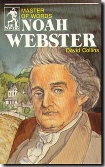 NOAH WEBSTER by David Collins