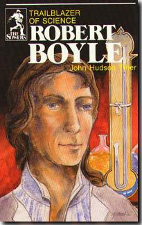ROBERT BOYLE by John Hudson Tiner