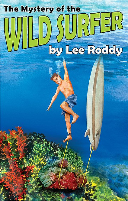 MYSTERY OF THE WILD SURFER - BOOK 6 - Ladd Family Adventures