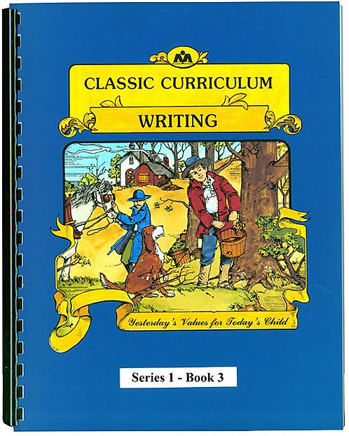 Classic Curriculum Writing Workbook - Series 1, Book 3